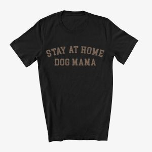 Stay At Home Dog Mama Unisex T-Shirt Black
